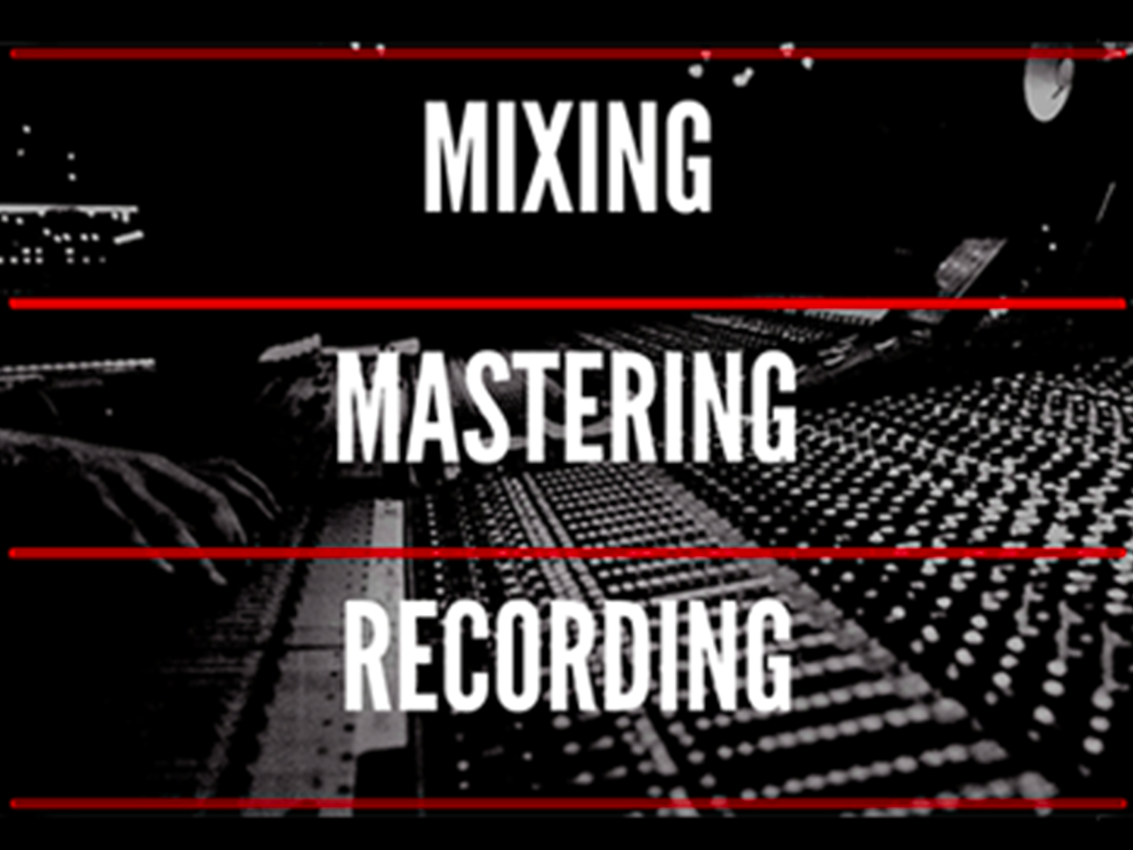 Recording, Mixing and Mastering
